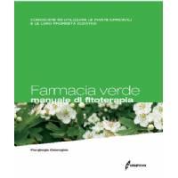 Farmacia Verde, Manuale di Fitoterapia di Piergiorgio Chiereghin, ED Edagricole