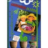 Giardinieri in Erba - di Emanuela Bussolati - Editoriale Scienza