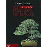 Il Grande Manuale del Bonsai - Prima Edizione - di Antonio Ricchiari - Barbieri Editore