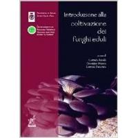 Introduzione alla coltivazione dei funghi eduli -  a cura di Fanelli, Moccia, Pecoraro