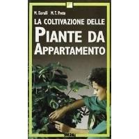 La coltivazione delle piante da appartamento - M.Davalli e M.T. Preto