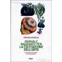 Manuale ragionato per la coltivazione dell'orto - Stefano Montello