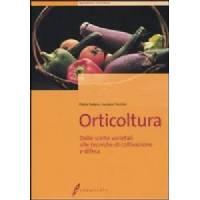 Orticoltura specializzata -  Luciano Trentini e Giorgio Sitta
