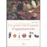 Un anno con le piante d'appartamento - Elena Tibiletti