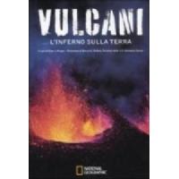 Vulcani. L'inferno sulla terra - Ellen J Prager - National Geographic