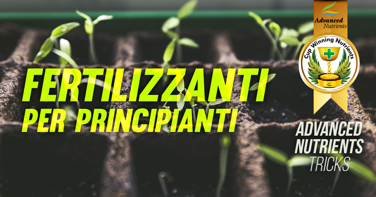 Fertilizzanti per Coltivatori Principianti » ADV Nutrients Tricks