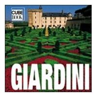 Giardini - V. Manferto De Fabianis - White Star Editore - Collana Cube book