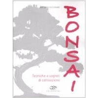 Bonsai - Tecniche e Segreti di Coltivazione - di Antonio Ricchiari - Edagricole-New Business Media Editore