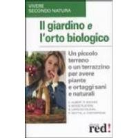 Il giardino e l orto biologico - Bacher, Bosse, Platiere, Mottin