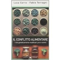 Il conflitto alimentare - Luca Carra e Fabio Terragni
