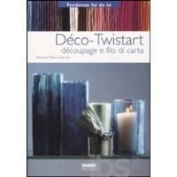Déco-Twistart. Découpage e filo di carta - di Nave Cerutti - Fabbri Editore