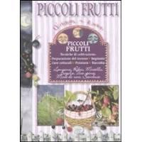 Piccoli frutti - di Sarati e Colombo - Edizioni del Baldo - Collana Quaderni del Lunario