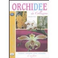 Orchidee da collezione. Passione, emozione, colore, sensualità di un fiore - di Giancarlo Pozzi, Del Baldo Editore