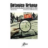 Botanica Urbana. Guida al riconoscimento delle piante medicinali in città