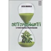 Autofiorenti - Il primo manuale di coltivazione di Luca Marola