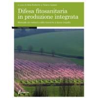Difesa fitosanitaria in produzione integrata di Alda Bultrini e Tiziano Galassi , ED Edagricole