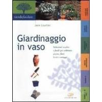 Giardinaggio in vaso - Jane Courtier - Calderini Edagricole Editore
