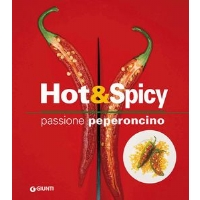 Hot & Spicy - Passione peperoncino - di Gioffrè Rosalba - Giunti Editore