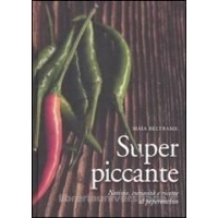 Libro Ricette di Cucina - Super Piccante di Maia Beltrame