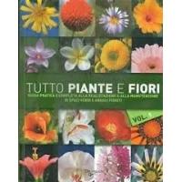 Tutto piante e fiori - Volume 1