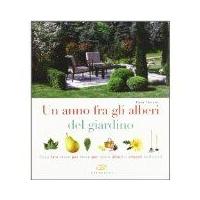 Un anno fra gli alberi del giardino - Elena Tibiletti