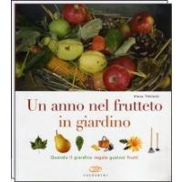 Un anno nel frutteto in giardino - Elena Tibiletti