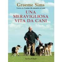 Una Meravigliosa Vita da Cani - Graeme Sims, Sperling & Kupfer Editore